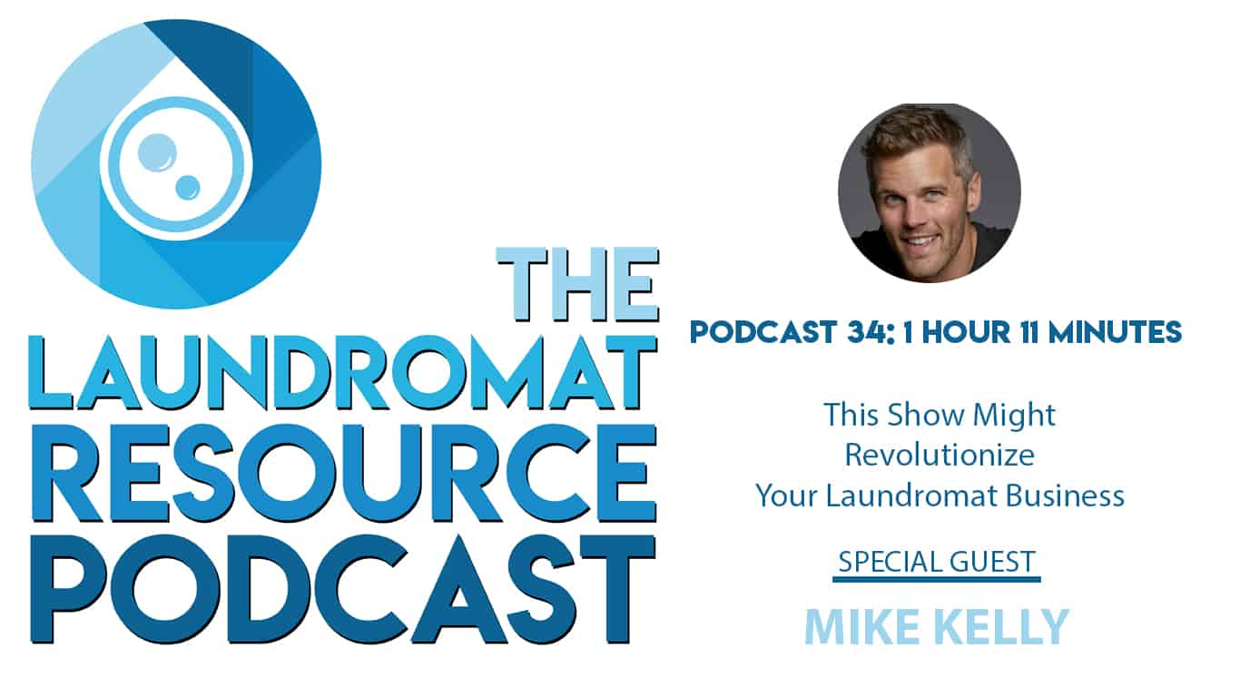 34. This Show Might Revolutionize Your Laundromat Business with Mike Kelly