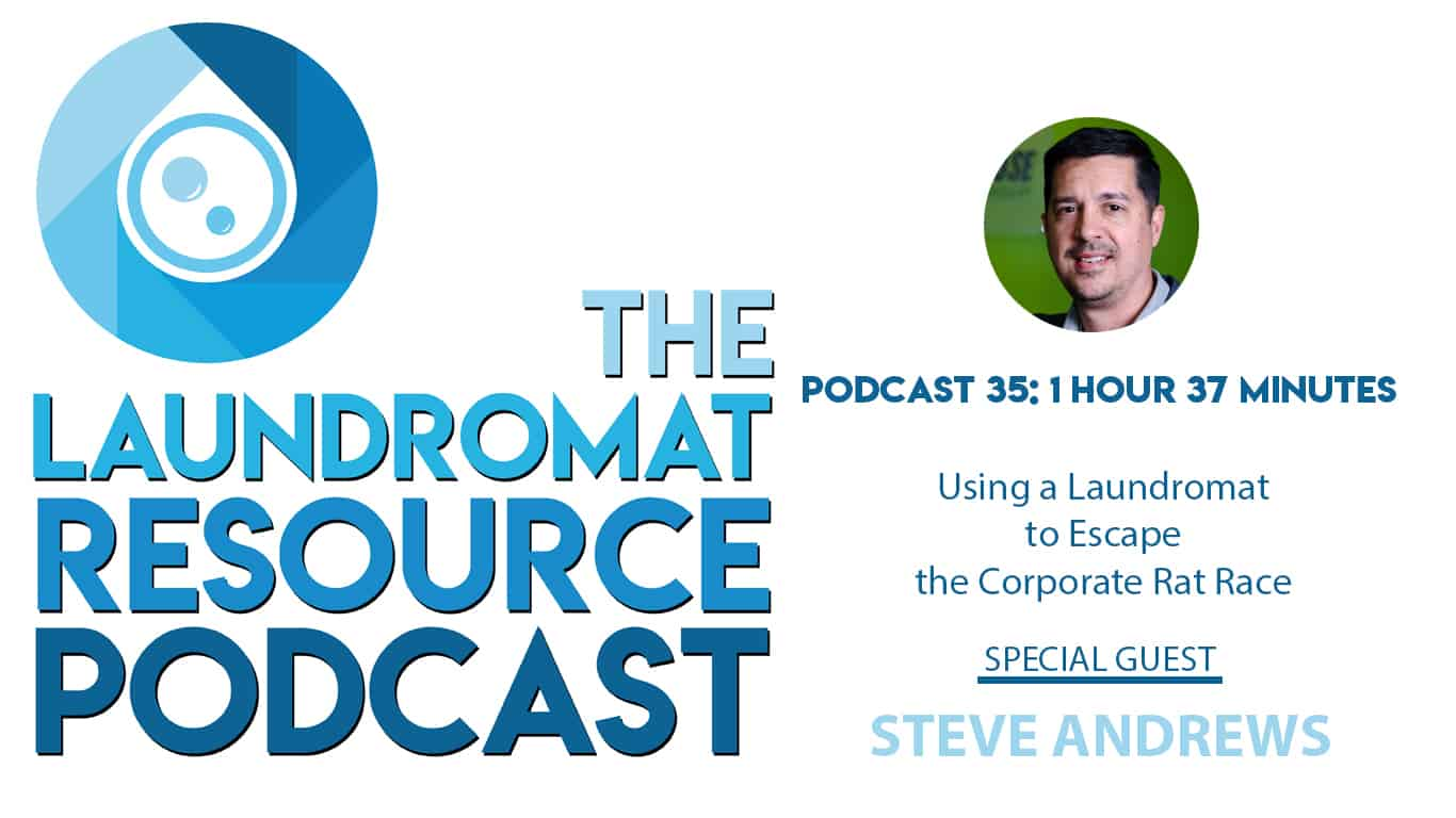 35. Using a Laundromat to Escape the Corporate Rat Race with Steve Andrews
