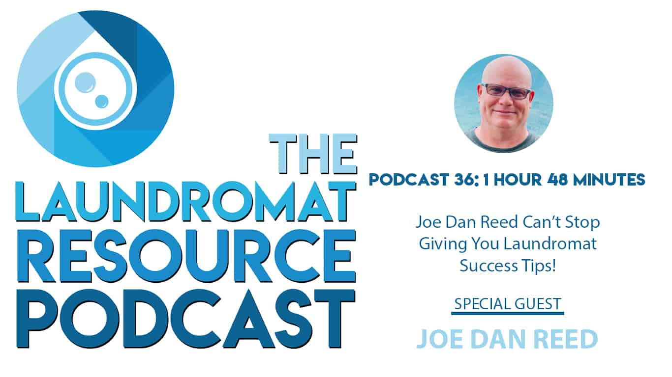 36. Joe Dan Reed Gives You His Formula For Laundromat Business Success!