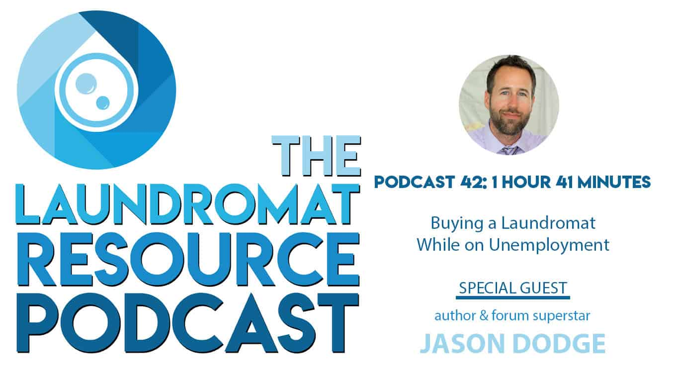 42. Buying a Laundromat While on Unemployment With Laundromat Author and Forum Superstar Jason Dodge
