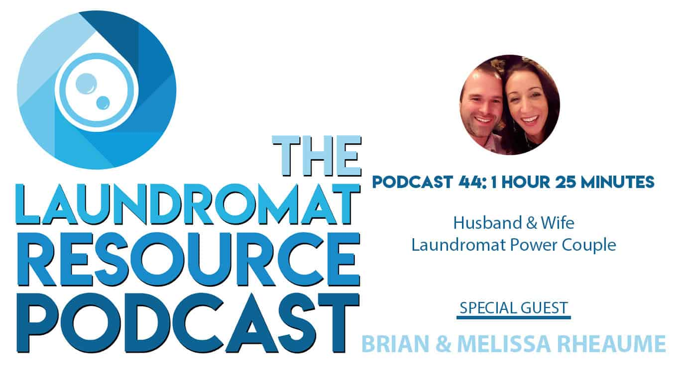 44. Husband & Wife Laundromat Power Couple with Brian and Melissa Rheaume