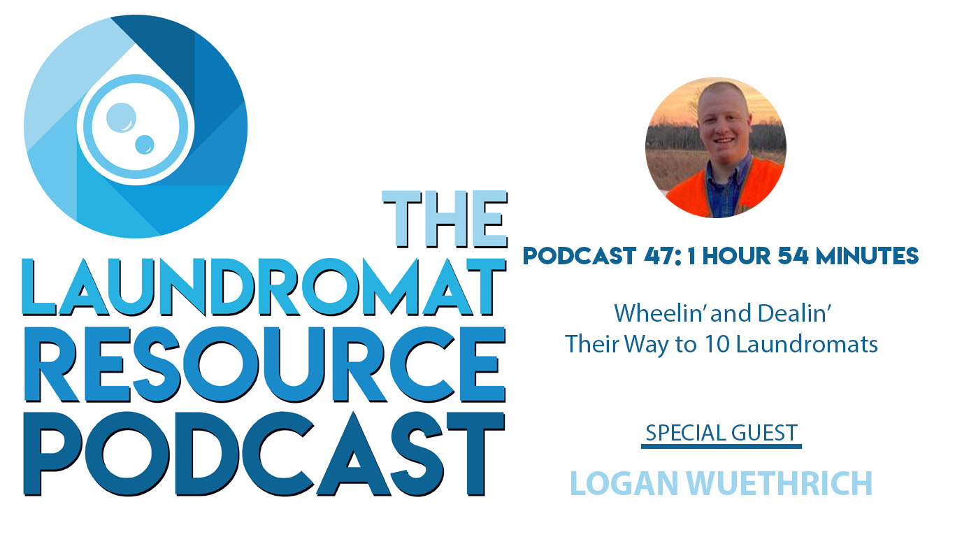 47. Wheelin' and Dealin' Their Way to 10 Laundromats with Logan Wuethrich