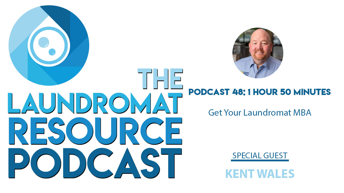 48. Get Your Laundromat MBA with Kent Wales