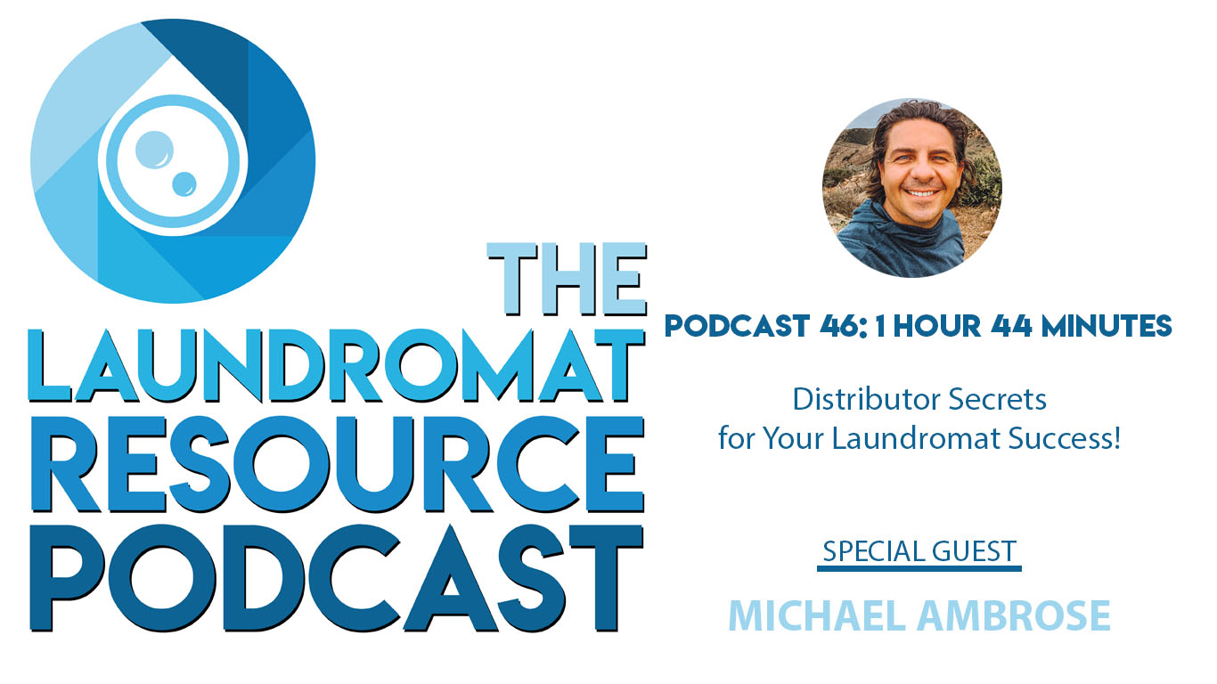 46. Distributor Secrets for Your Laundromat Success with Michael Ambrose