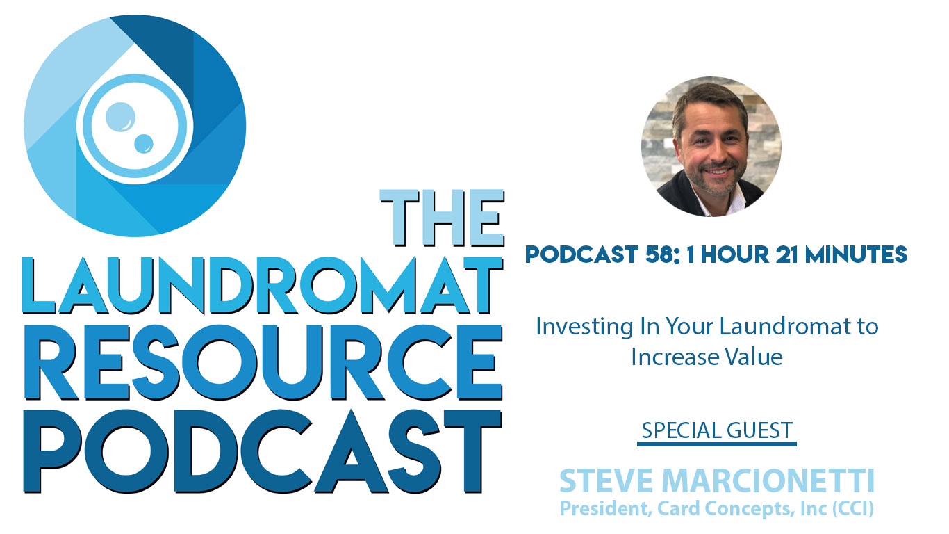 58. Investing in Your Laundromat to Increase Value with CCI's President, Steve Marcionetti