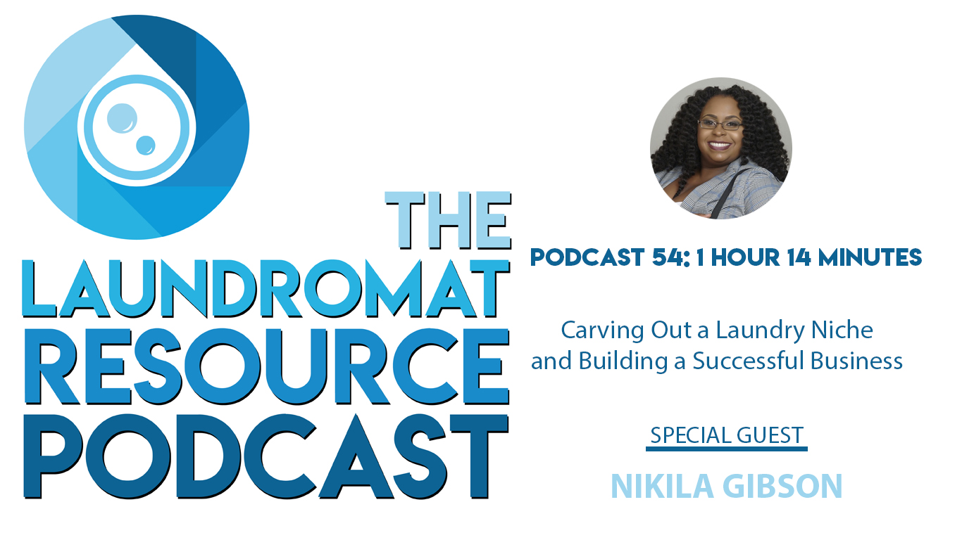 54. Carving Out a Laundry Niche and Creating a Successful Business with Nikila Gibson