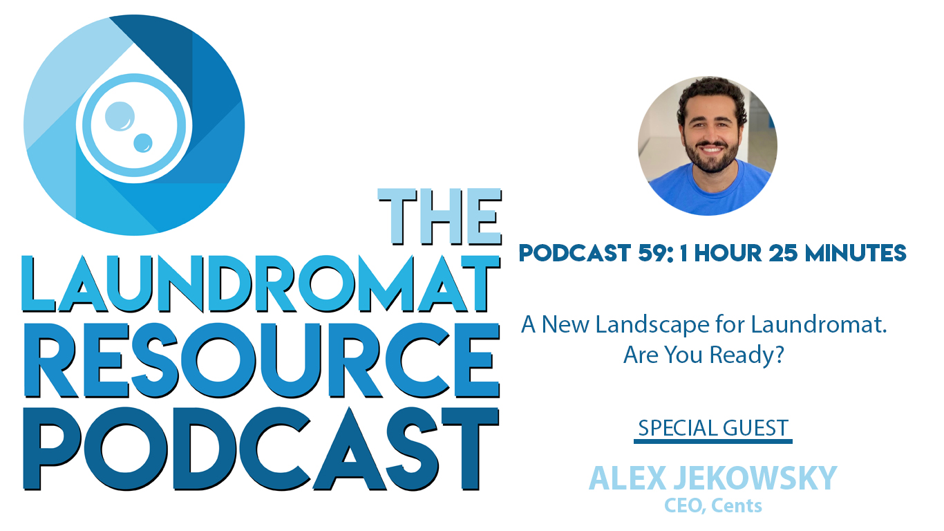 59. A New Landscape for Laundromats: Are You Ready? With Alex Jekowsy, CEO of Cents