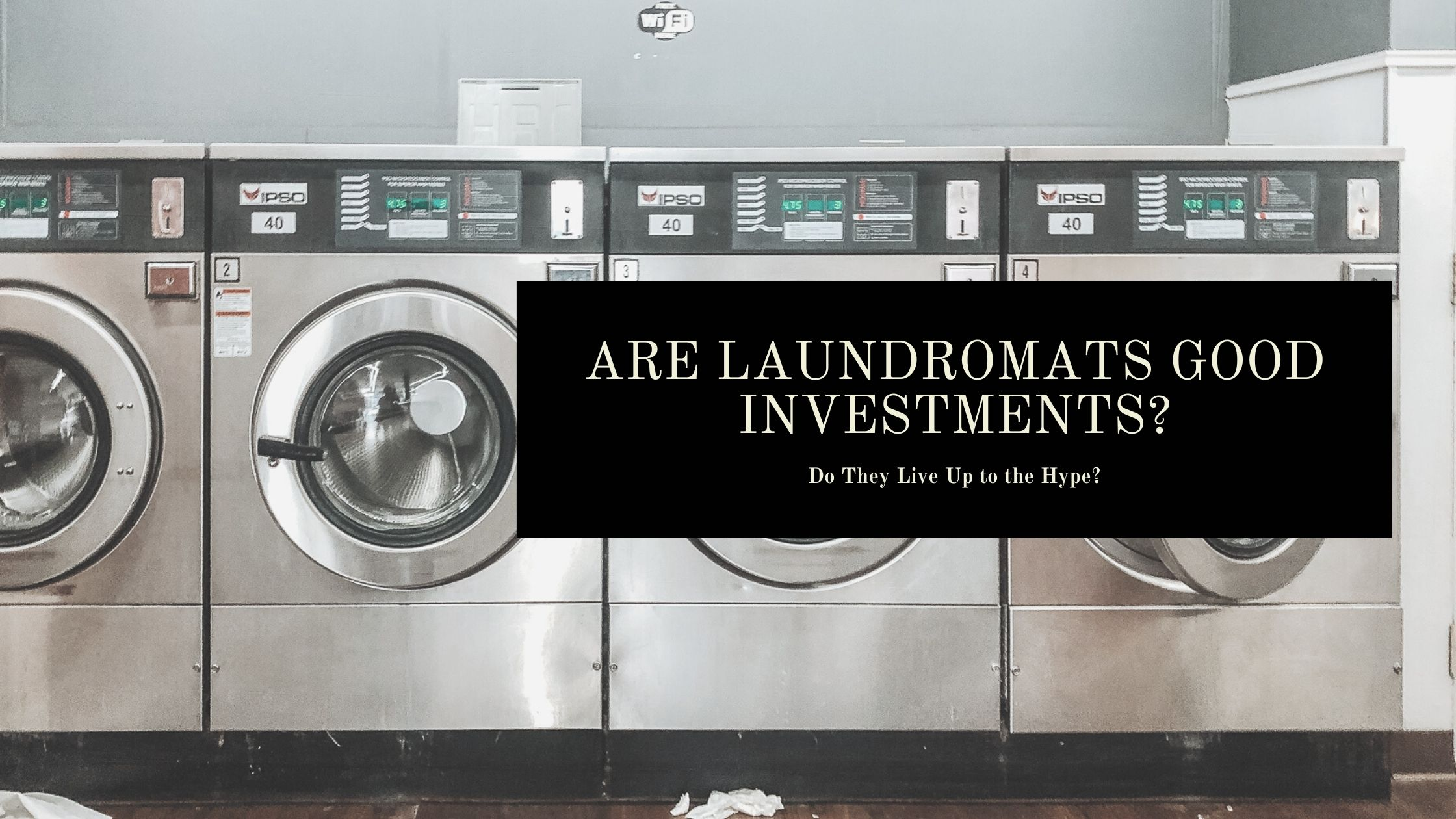 Are Laundromats a Good Investment?