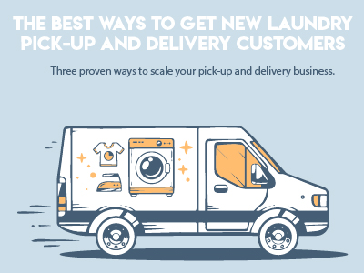 3 Proven Ways to Get New Laundry Pickup & Delivery Customers