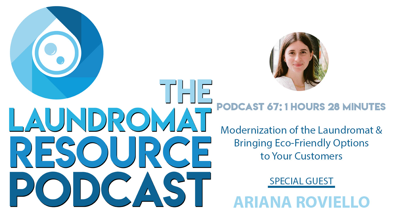 67. Modernization of the Laundromat and Bringing Eco-Friendly Options to Customers with Ariana Roviello