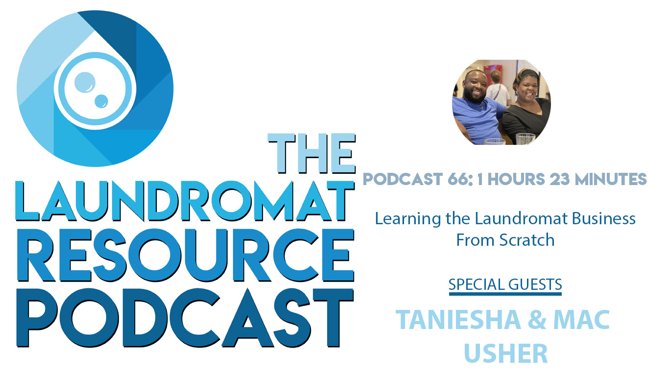 66. Learning the Laundromat Business from Scratch with Taniesha and Mac Usher