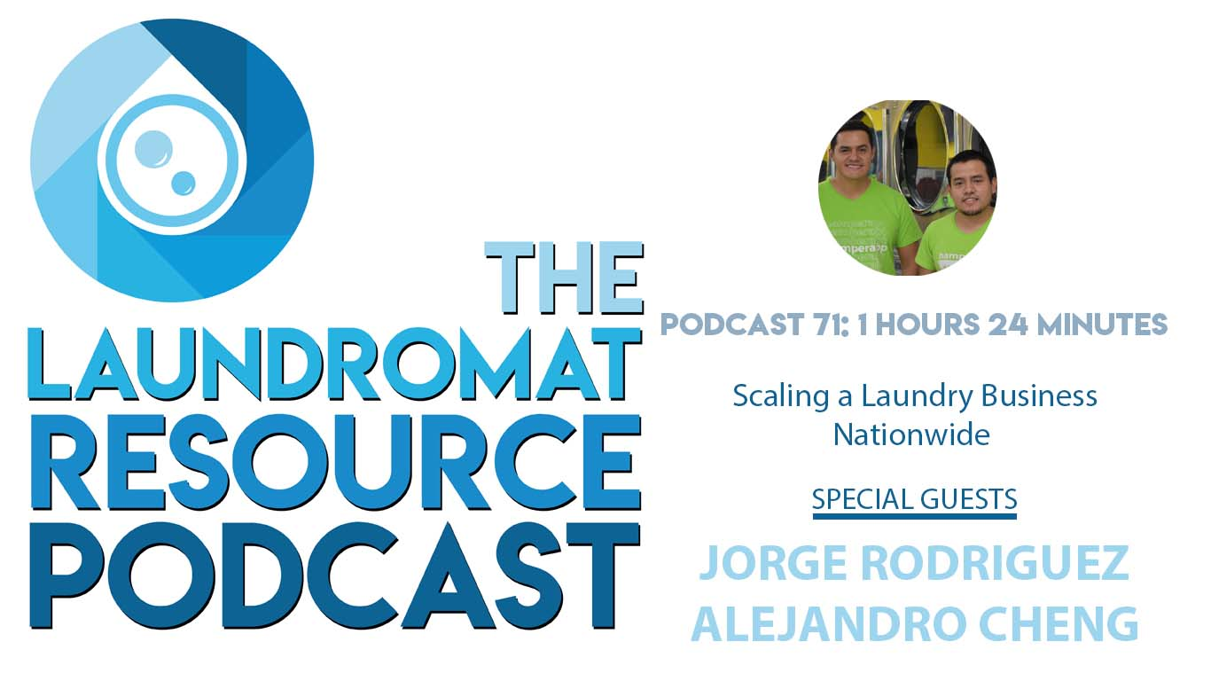 71. Scaling a Laundry Business Nationwide with Jorge Rodriguez & Alejandro Cheng