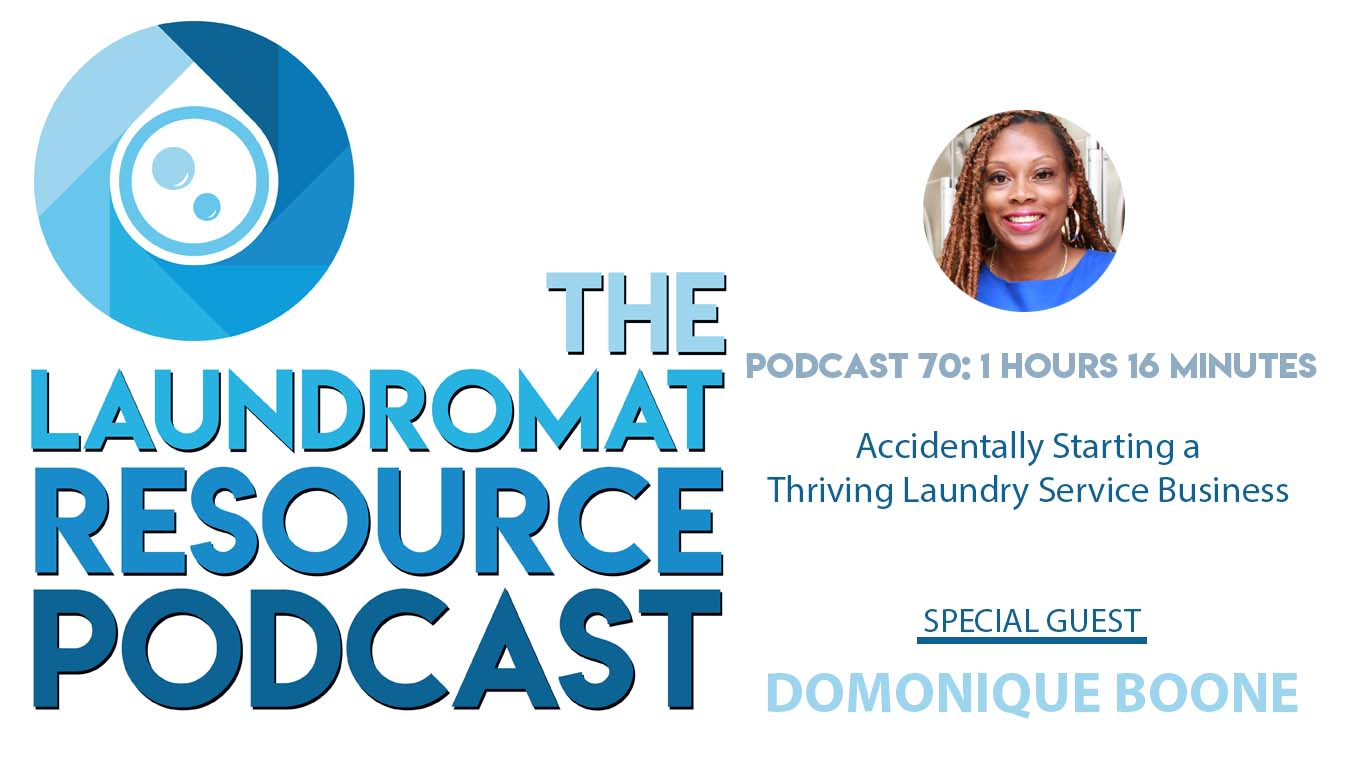 70. Accidentally Starting a Thriving Laundry Service Business with Domonique Boone