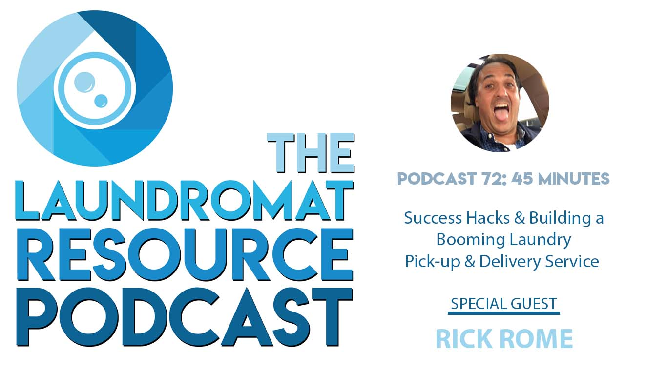 72. Success Hacks and Building a Booming Laundry Pick-up & Delivery Business with Rick Rome